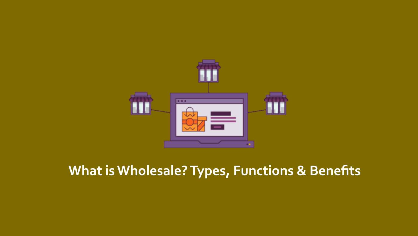features of wholesale