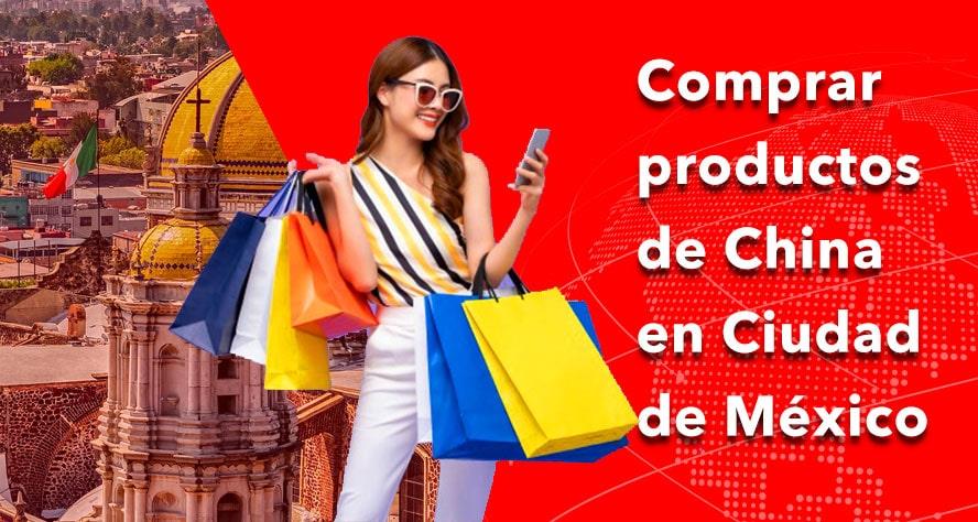 comprar productos de China en Ciudad de Mexico