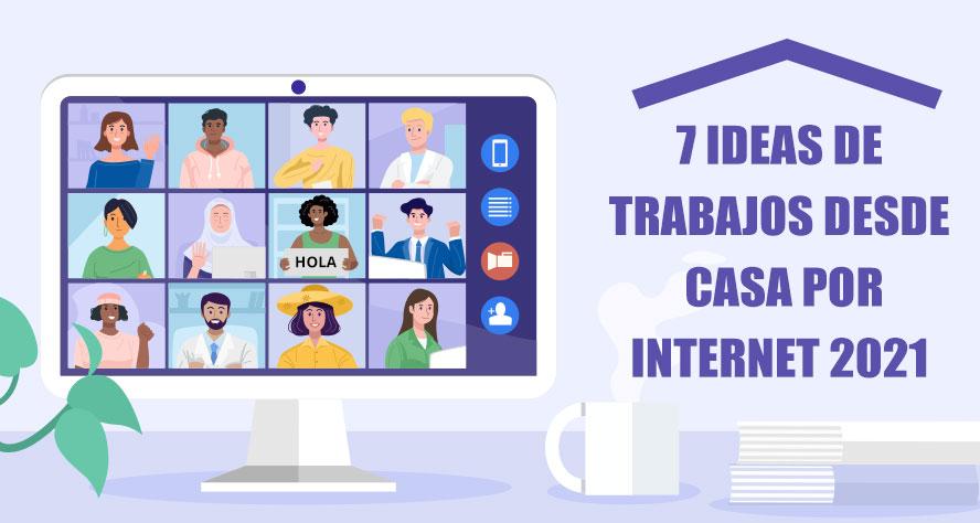 7 ideas de trabajos desde casa por internet 2021