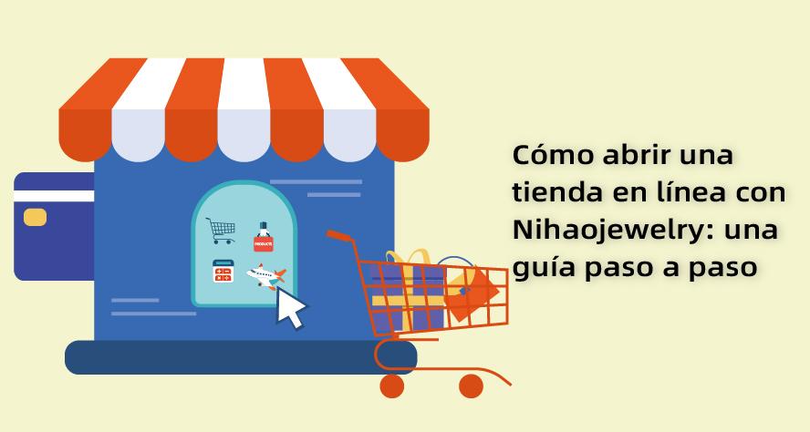 como abrir una tienda en linea con nihaojewelry