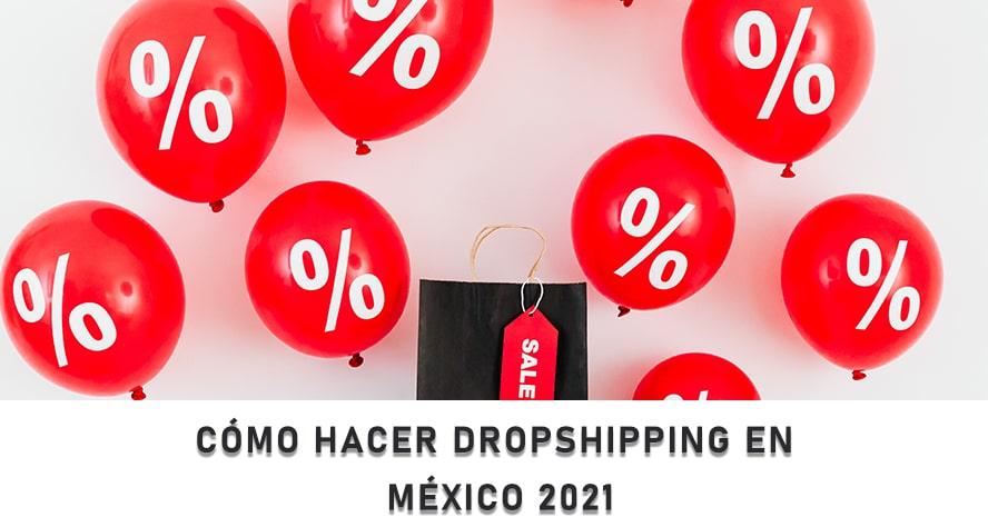 como hacer dropshipping en mexico 2021
