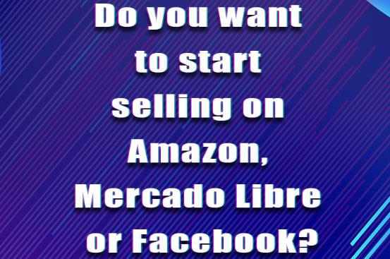 how to start selling on amazon marcado libre and facebook
