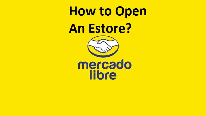 How do I open an e-store and make money on Mercado Libre