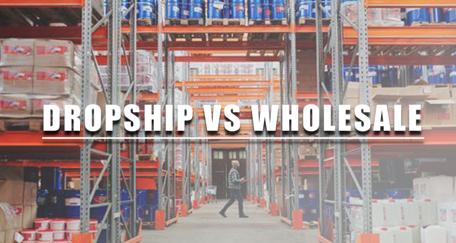 dropship vs wholesale
