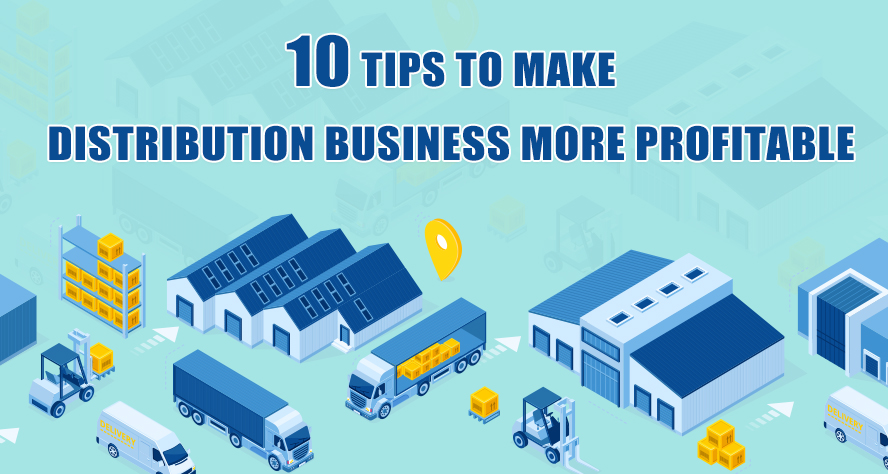 10 Tips to Make the Distribution Business More Profitable