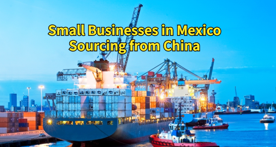 Businesses in Mexico Sourcing from China