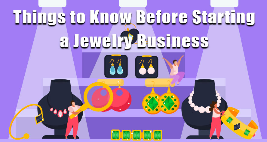 12 Things You Need to Know Before Starting a Jewelry Business