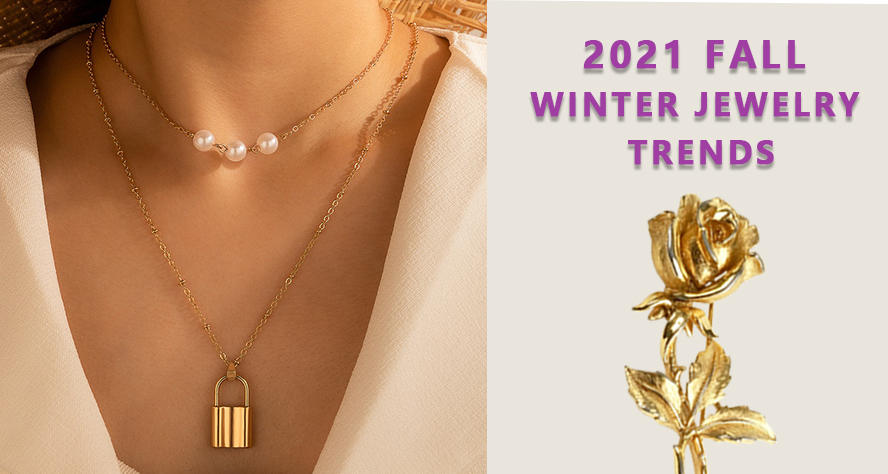 7 Fall Winter Jewelry Trends 2021 You may need